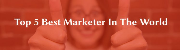 Top 5 Best Marketer in the world